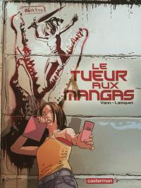 Le tueur aux mangas. Volume 1