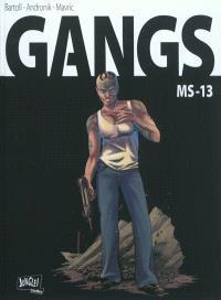 Gangs. Volume 2, MS 13