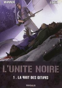 L'unité noire. Volume 1, La nuit des Gitans