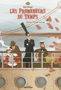 Les promeneurs du temps. Volume 2, L'arcane sans nom : une aventure extraordinaire du commissaire Ambroise Clé