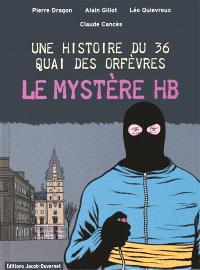 Une histoire du 36 quai des Orfèvres. Volume 1, Le mystère HB