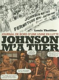 Johnson m'a tuer : journal de bord d'une usine en lutte