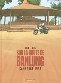 Sur la route de Banlung : Cambodge 1993