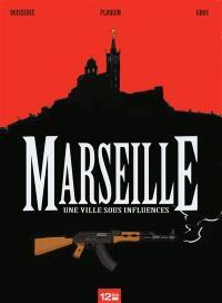 Marseille, une ville sous influences