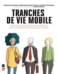 Tranches de vie mobile : enquête sociologique et manifeste sur la grande mobilité liée au travail