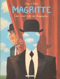 Magritte : ceci n'est pas une biographie