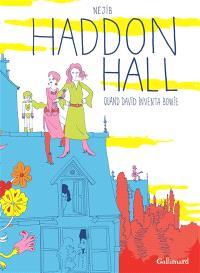 Haddon Hall : quand David inventa Bowie