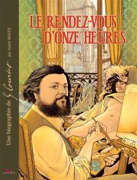 Le rendez-vous d'onze heures : une biographie de G. Courbet
