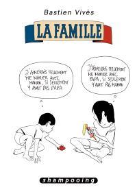 Bastien Vivès. Volume 2, La famille