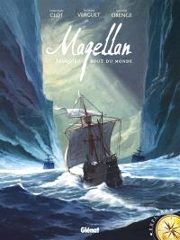 Magellan : jusqu'au bout du monde