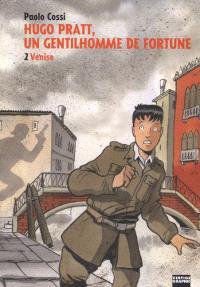 Hugo Pratt, un gentilhomme de fortune. Volume 2, Venise