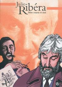 Julio Ribéra : mon crayon et moi