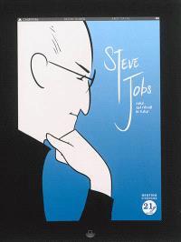 Steve Jobs : celui qui rêvait le futur