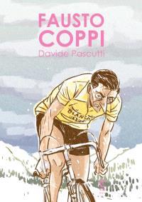Fausto Coppi : l'homme et le champion