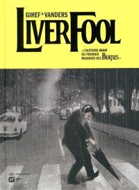 Liverfool : l'histoire (vraie) du premier manager des Beatles