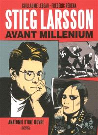 Stieg Larsson avant Millenium : anatomie d'une oeuvre