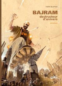 Bajram, destructeur d'univers : Entretiens