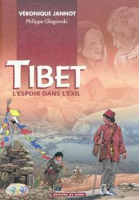 Tibet : l'espoir dans l'exil