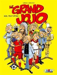 Le grand Jojo. Volume 1, Non, peut-être !
