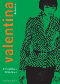 Valentina. Volume 2, Fréquentations dangereuses