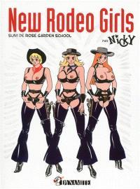 New rodeo girls; Suivi de Rose garden school