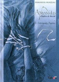 Les Aphrodites. Volume 1, Intrigante Agathe