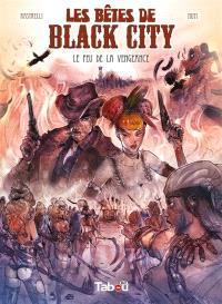 Les bêtes de Black City. Volume 3, Le feu de la vengeance