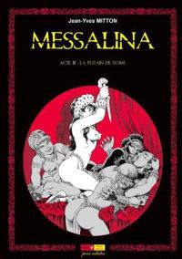 Messalina. Volume 3, La putain de Rome