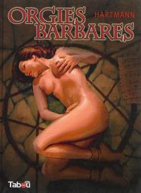 Orgies barbares. Volume 1