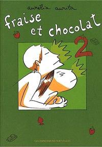 Fraise et chocolat. Volume 2