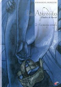 Les Aphrodites. Volume 2, Le masque aveugle