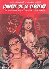 Les aventures sexuelles de Lilian et Agathe, L'antre de la terreur