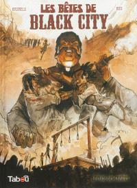 Les bêtes de Black City. Volume 2, Le poids des chaînes