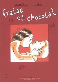 Fraise et chocolat. Volume 1