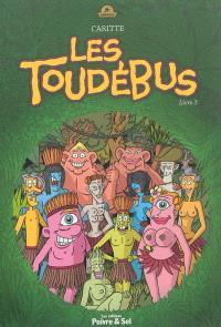 Les Toudébus. Volume 3