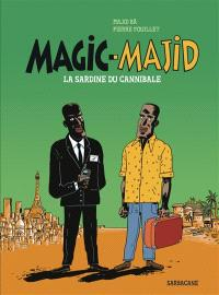 Magic-Majid : la sardine du cannibale