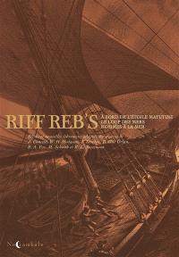 Riff Reb's : récits et nouvelles librement adaptés des oeuvres de J. Conrad, W.H.. Hodgson, J. London, P. Mac Orlan, E.A. Poe, M. Schwob et R. L Stevenson