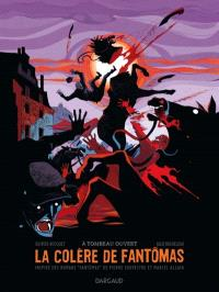 La colère de Fantômas. Volume 3, A tombeau ouvert