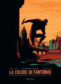 La colère de Fantômas. Volume 1, Les bois de justice