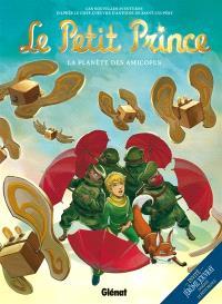 Le Petit Prince : les nouvelles aventures. Volume 7, La planète des amicopes