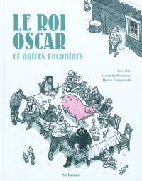 Le roi Oscar : et autres racontars