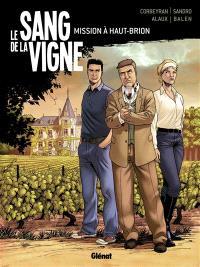 Le sang de la vigne. Volume 1, Mission à Haut-Brion