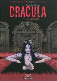 Dracula : l'immortel. Volume 1