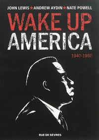 Wake up America. Volume 1, 1940-1960
