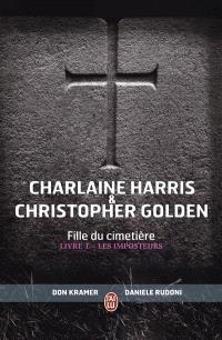 Fille du cimetière. Volume 1, Les imposteurs