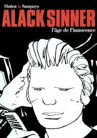 Alack Sinner : l'intégrale. Volume 1, L'âge de l'innocence