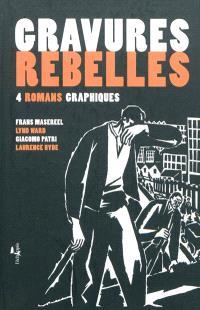 Gravures rebelles : 4 romans graphiques