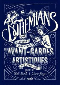 Bohemians : une histoire graphique des avant-gardes artistiques aux Etats-Unis