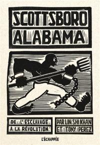 Scottsboro Alabama : de l'esclavage à la révolution
