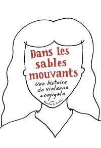 Dans les sables mouvants : une histoire de violence conjugale